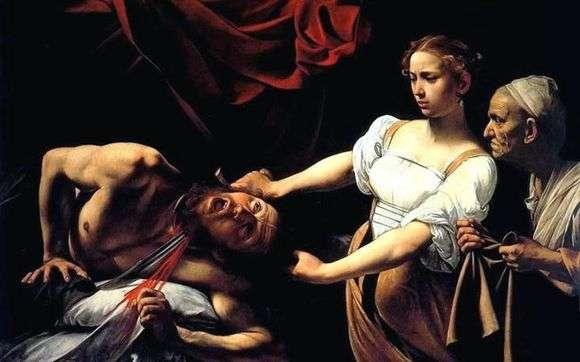 Описание картины Микеланджело Меризи да Караваджо «Юдифь и Олоферн»