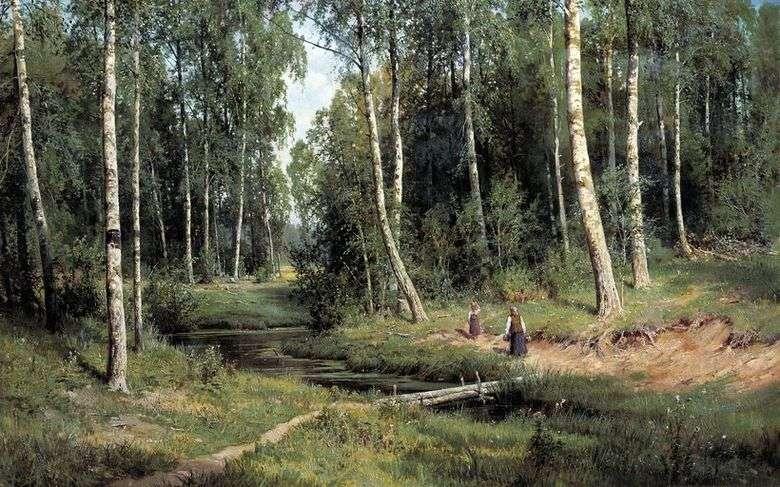 Описание картины Ивана Шишкина «Ручей в березовом лесу»