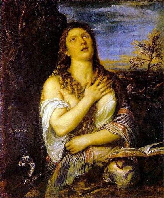 Описание картины Тициана Вечеллио «Кающаяся Мария Магдалина»